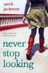 Never Stop Looking by Sarah Jackman